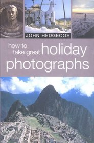 How to Take Great Holiday Photographs