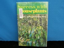 Success With Houseplants: The Down-To-Earth Guide to Indoor Foliage Plants