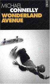 Wonderland Avenue (City of Bones) (Harry Bosch, Bk 8) (French Edition)