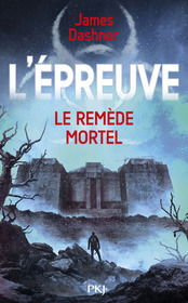 Le Remede Mortel (The Death Cure) (Maze Runner, Bk 3) (French Edition)