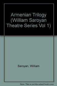 Armenian Trilogy (William Saroyan Theatre Series Vol 1)