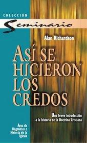 As� se hicieron los credos (Spanish Edition)