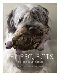 Pet Projects: The Animal Knits Bible
