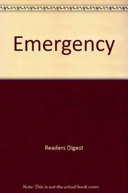 Reader's Digest What to Do in an Emergency: An Action Guide