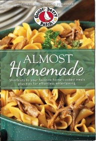 Almost Homemade Recipes: Shortcuts to Your Favorite Home-Cooked Meals Plus Tips for Effortless Entertaining