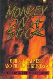 Monkey on a Stick: Murder, Madness and the Hari Krishnas