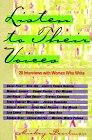 Listen to Their Voices: Twenty Interviews With Women Who Write