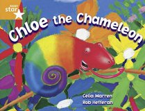 Chloe the Chameleon: Year 2/P3 Orange level (Rigby Star)