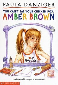 You Can't Eat Your Chicken Pox, Amber Brown (Amber Brown, Bk 2)