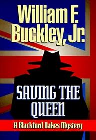 Saving the Queen: A Blackford Oakes Mystery (Blackford Oakes Novel)