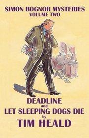 Deadline & Let Sleeping Dogs Die; Omnibus Two (Simon Bognor mysteries)