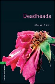Deadheads: 2500 Headwords (Oxford Bookworms Library)