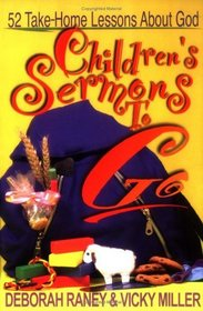Children's Sermons to Go: 52 Take-Home Lessons About God
