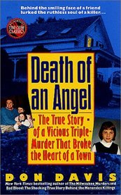 Death of an Angel: The True Story of a Vicious Triple-Murder that Broke the Heart of a Town