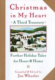 Christmas in My Heart, A Third Treasury : Further Tales of Holiday Joy