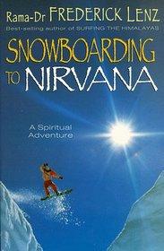 Snowboarding to Nirvana: A Spiritual Adventure