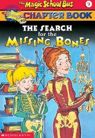 The Search for the Missing Bones (Magic School Bus Science Chapter Books (Library))