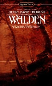 Walden Or, Life in the Woods and on the Duty of Civil Disobedience