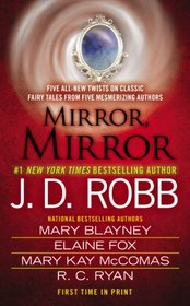 Mirror, Mirror: Taken in Death / If Wishes Were Horses / Beauty, Sleeping / The Christmas Comet / Stroke of Midnight