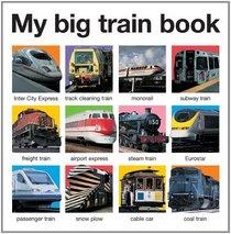 My Big Train Book (casebound) (My Big Board Books)