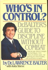 Who's in Control: Dr. Balter's Guide to Discipline Without Combat