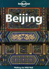 Lonely Planet Beijing (Beijing (Lonely Planet), 3rd ed)