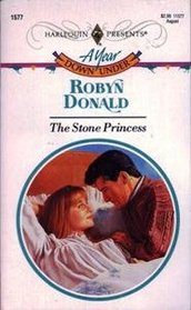 The Stone Princess (Year Down Under) (Harlequin Presents, No 1577)