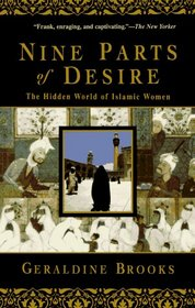 Nine Parts of Desire : The Hidden World of Islamic Women