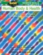 Human Body & Health: Grades 4-5 : Inventive Exercises to Sharpen Skills and Raise Achievement (Basic Not Boring)