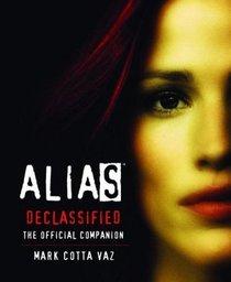 Alias Declassified: The Official Companion