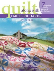 Quilt Along With Emilie Richards: Lover�s Knot (Leisure Arts #3972)