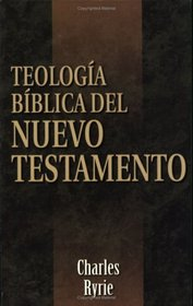 Teologia biblica del Nuevo Testamento: Biblical Theology of the New Testament (Spanish Edition)