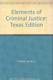 Elements of Criminal Justice: Texas Edition