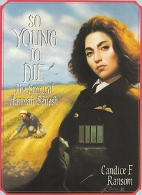 So Young to Die: The Story of Hannah Senesh