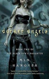 Darker Angels (Black Sun's Daughter, Bk 2)