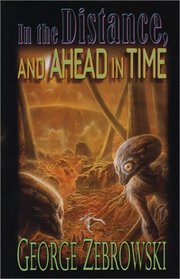 In the Distance, and Ahead in Time (Five Star First Edition Science Fiction and Fantasy Series)