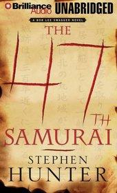 The 47th Samurai (Bob Lee Swagger, Bk 4) (MP3 CD) (Unabridged)