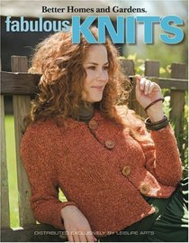 Better Homes and Gardens Fabulous Knits (Leisure Arts #4452)
