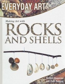 Making Art with Rocks and Shells (Everyday Art)