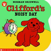 Clifford's Noisy Day (Clifford)