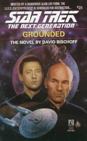 Grounded (Star Trek The Next Generation, No 25)