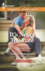 It's Never Too Late (Shelter Valley Stories, Bk 13) (Harlequin Superromance, No 1853) (Larger Print)