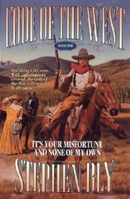 It's Your Misfortune and None of My Own (Code of the West, Book 1)