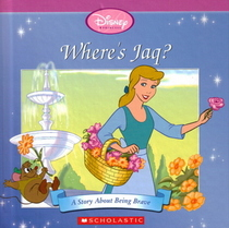 Where's Jaq?: A Story About Being Brave