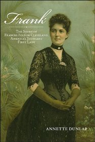Frank: The Story of Frances Folsom Cleveland, America's Youngest First Lady (Excelsior Editions)