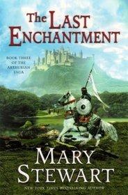 The Last Enchantment (Arthurian Saga, Bk 3)