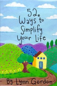 52 Ways to Simplify Your Life (52 Decks)
