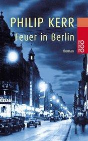 Feuer in Berlin. Ein Fall f�r Bernhard Gunther.