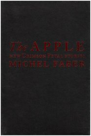 The Apple: New Crimson Petal Stories - Limited Signed Edition