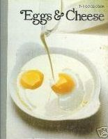 Eggs and Cheese (Good Cook, Techniques and Recipes Series)